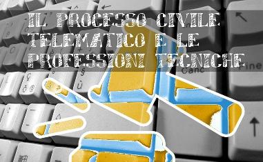 """Convegno """"Il processo civile telematico e le professioni tecniche"""""""